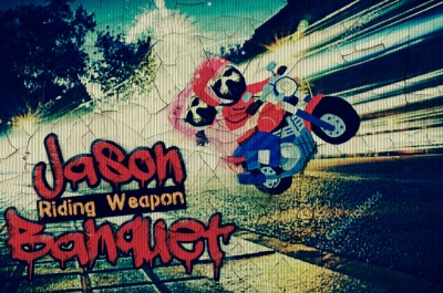 ~Riding Weapon~ Jason Banquet