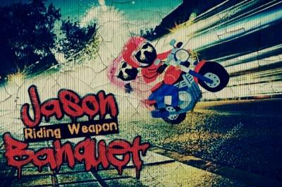 ~Riding Weapon~ Jason Banquet