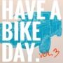 イラスト展「HAVE A BIKE DAY. Vol.3」